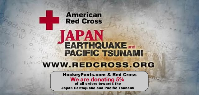 Hockey Philanthropy For the Japan Earthquake and Pacific Tsunami - Please buy some hockey pants, We Donate 5%